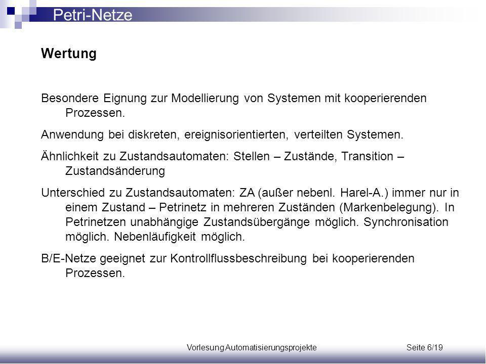 Vorlesung Automatisierungsprojekte Seite 6/19 Wertung Besondere Eignung zur Modellierung von Systemen mit kooperierenden Prozessen.