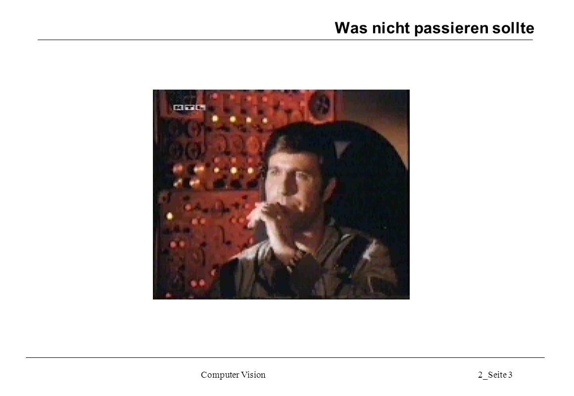 Computer Vision2_Seite 14 Detektion mittels geometrischer Eigenschaften Automatisch erlernte Signaturen Hintergrundbilder, die vom Verfahren gelernt werden Trainingsdatensatz für das automatische Training eines Klassifikators.