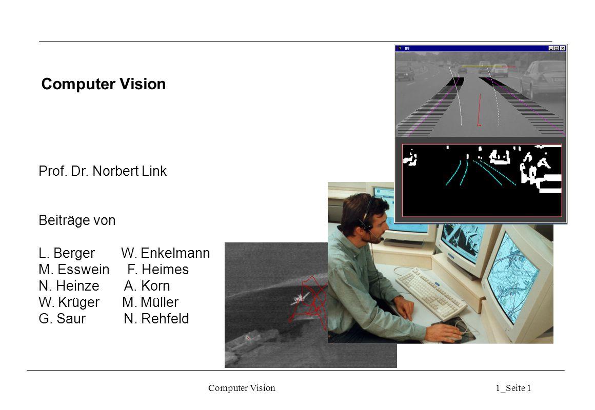 Computer Vision1_Seite 1 Prof.Dr. Norbert Link Beiträge von L.
