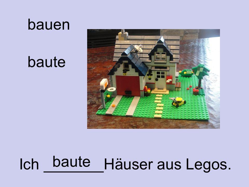 bauen Ich _______Häuser aus Legos. baute