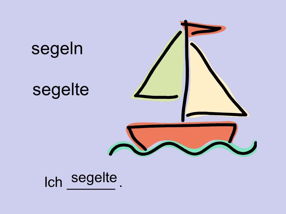 segeln segelte Ich ______. segelte