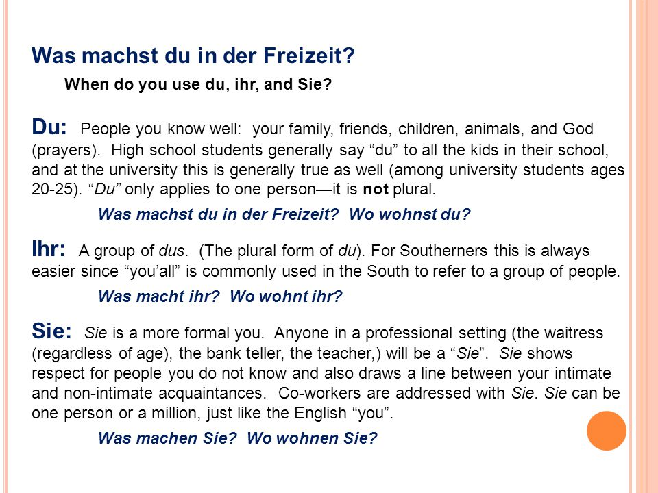 Du, ihr oder Sie? Ask the following people what they are doing, using du, ihr, or Sie.