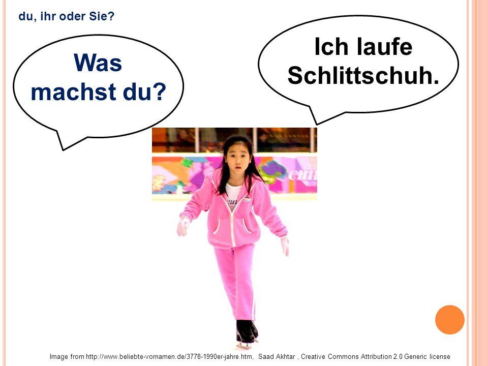 Ich laufe Schlittschuh. Image from http://www.beliebte-vornamen.de/3778-1990er-jahre.htm, Saad Akhtar, Creative Commons Attribution 2.0 Generic licens