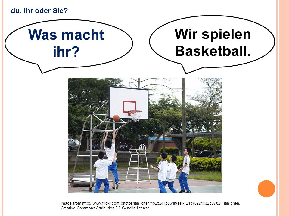 Wir spielen Basketball. Image from http://www.flickr.com/photos/ian_chen/4525241586/in/set-72157622413259782, Ian chen, Creative Commons Attribution 2