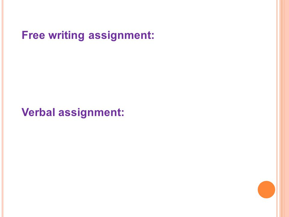 Free writing assignment: Verbal assignment: