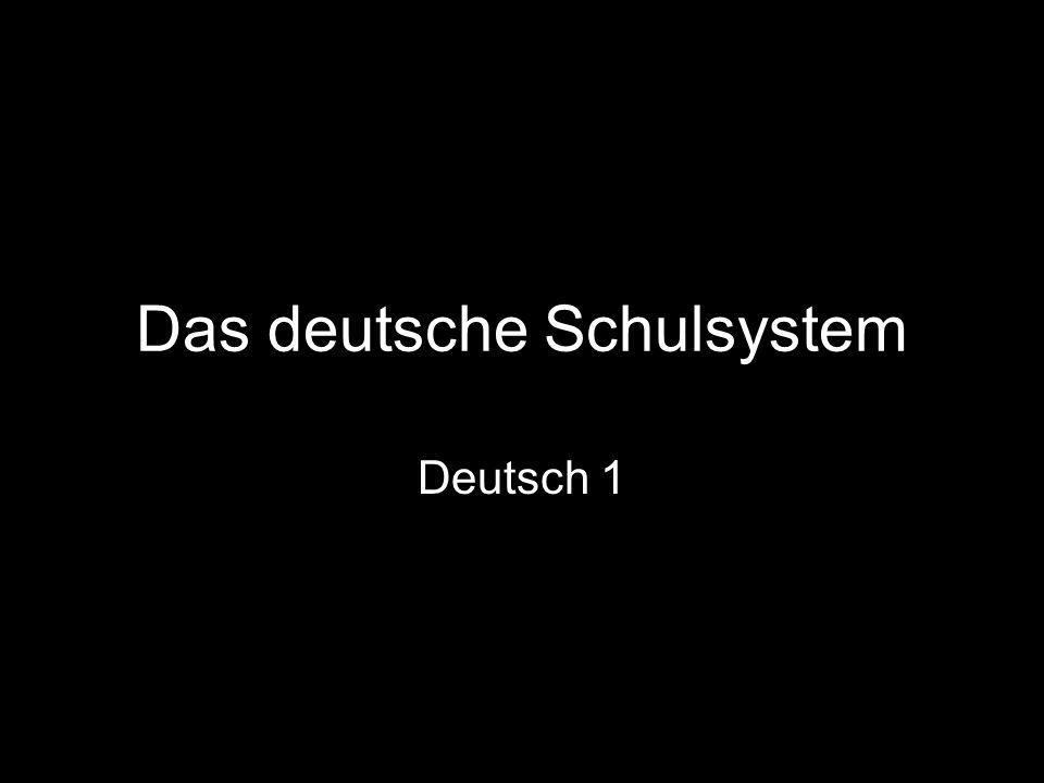 Das deutsche Schulsystem Deutsch 1