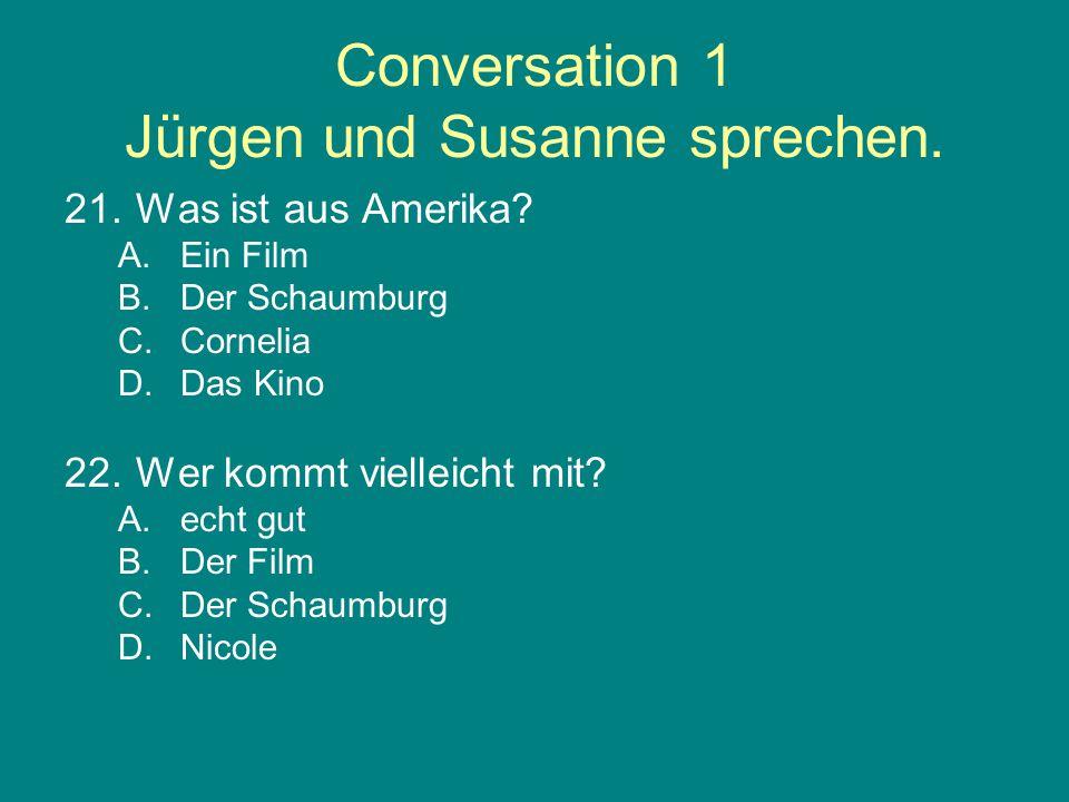 Conversation 1 Jürgen und Susanne sprechen. 21.Was ist aus Amerika.