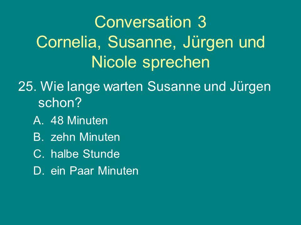Conversation 3 Cornelia, Susanne, Jürgen und Nicole sprechen 25.