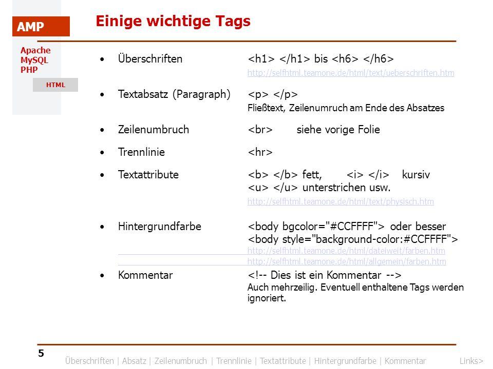 Apache MySQL PHP HTML AMP 6 Links Links (Verweise auf andere Dokumente) machen HTML zu Hypertext.