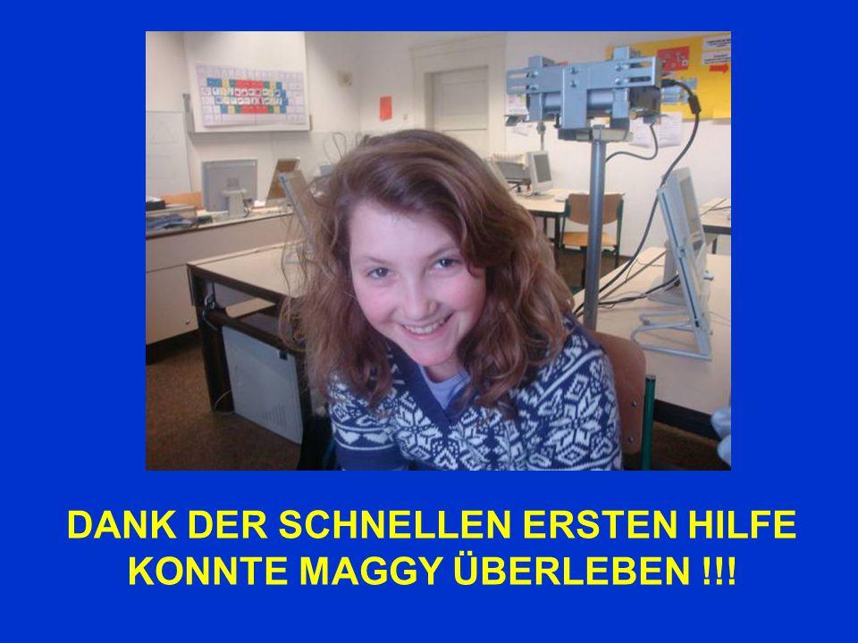 DANK DER SCHNELLEN ERSTEN HILFE KONNTE MAGGY ÜBERLEBEN !!!
