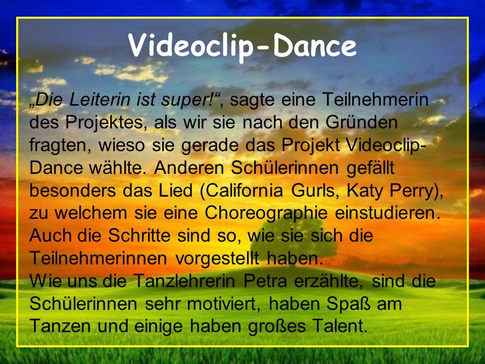 """Videoclip-Dance """"Die Leiterin ist super!"""", sagte eine Teilnehmerin des Projektes, als wir sie nach den Gründen fragten, wieso sie gerade das Projekt V"""