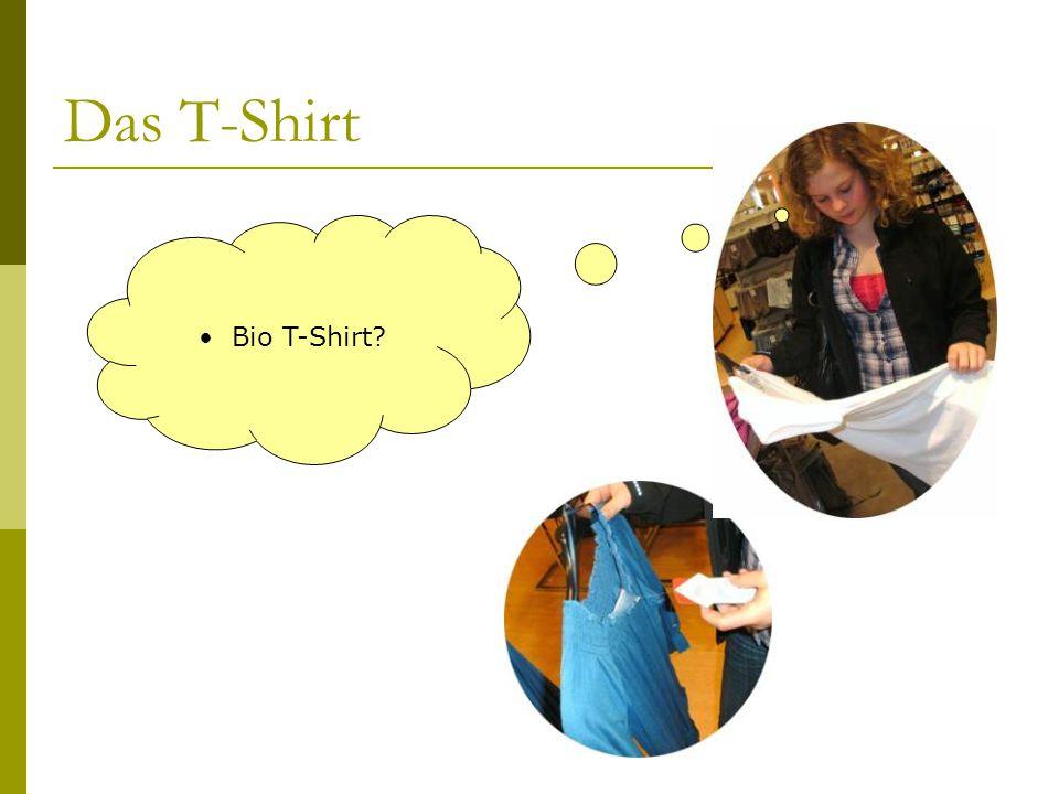 Das T-Shirt Bio T-Shirt?