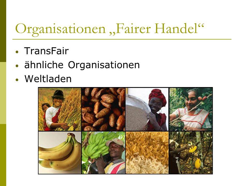 """Organisationen """"Fairer Handel"""" TransFair ähnliche Organisationen Weltladen"""