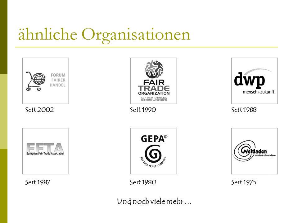 ähnliche Organisationen Seit 2002 Seit 1990 Seit 1988 Seit 1987 Seit 1980 Seit 1975 Und noch viele mehr …