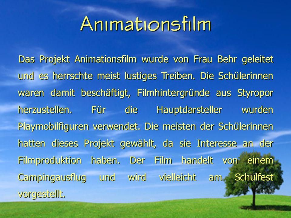 Animationsfilm Das Projekt Animationsfilm wurde von Frau Behr geleitet und es herrschte meist lustiges Treiben.