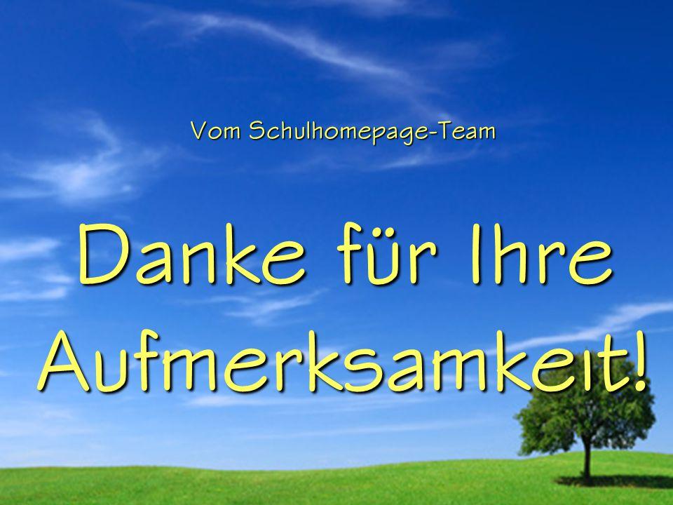 Antonia Baumgartner Juliane Grünbauer Mitwirkende: Vom Schulhomepage-Team Danke für Ihre Aufmerksamkeit!