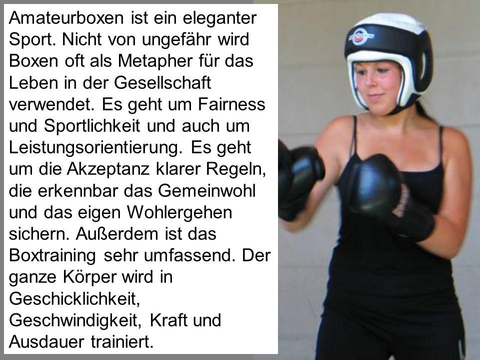Amateurboxen ist ein eleganter Sport. Nicht von ungefähr wird Boxen oft als Metapher für das Leben in der Gesellschaft verwendet. Es geht um Fairness