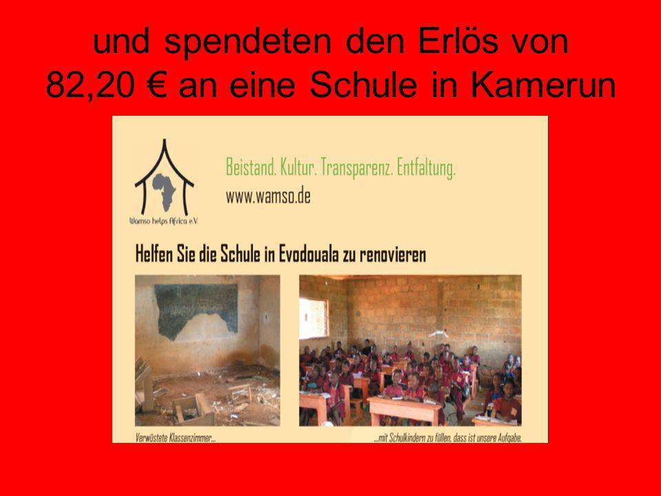 und spendeten den Erlös von 82,20 € an eine Schule in Kamerun