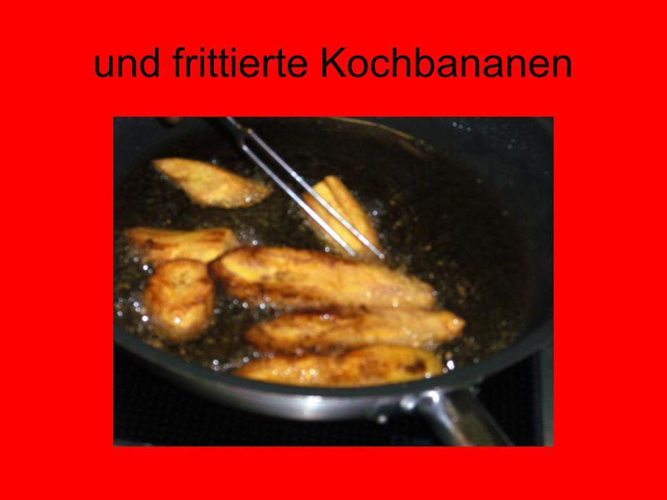 und frittierte Kochbananen