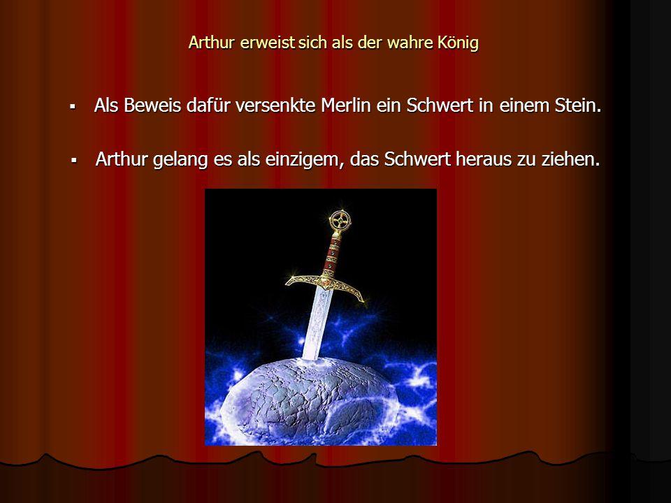  Als Beweis dafür versenkte Merlin ein Schwert in einem Stein.