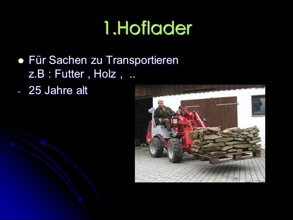 Maschinen & ihre Verwendung 1.Hoflader 1.Hoflader 2.Silokamm 2.Silokamm 3.Ladewagen 3.Ladewagen 4.Mähwerk 4.Mähwerk 5.Traktor 5.Traktor 6.Düngerstreue