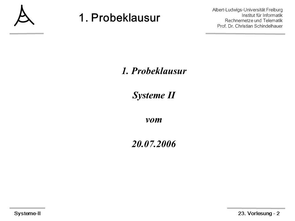 Albert-Ludwigs-Universität Freiburg Institut für Informatik Rechnernetze und Telematik Prof. Dr. Christian Schindelhauer Systeme-II23. Vorlesung - 2 1