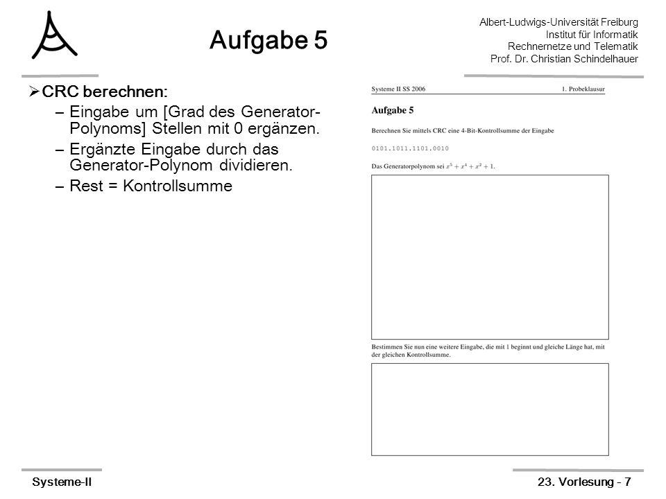 Albert-Ludwigs-Universität Freiburg Institut für Informatik Rechnernetze und Telematik Prof. Dr. Christian Schindelhauer Systeme-II23. Vorlesung - 7 A