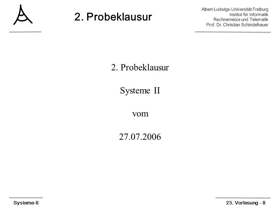 Albert-Ludwigs-Universität Freiburg Institut für Informatik Rechnernetze und Telematik Prof. Dr. Christian Schindelhauer Systeme-II23. Vorlesung - 8 2