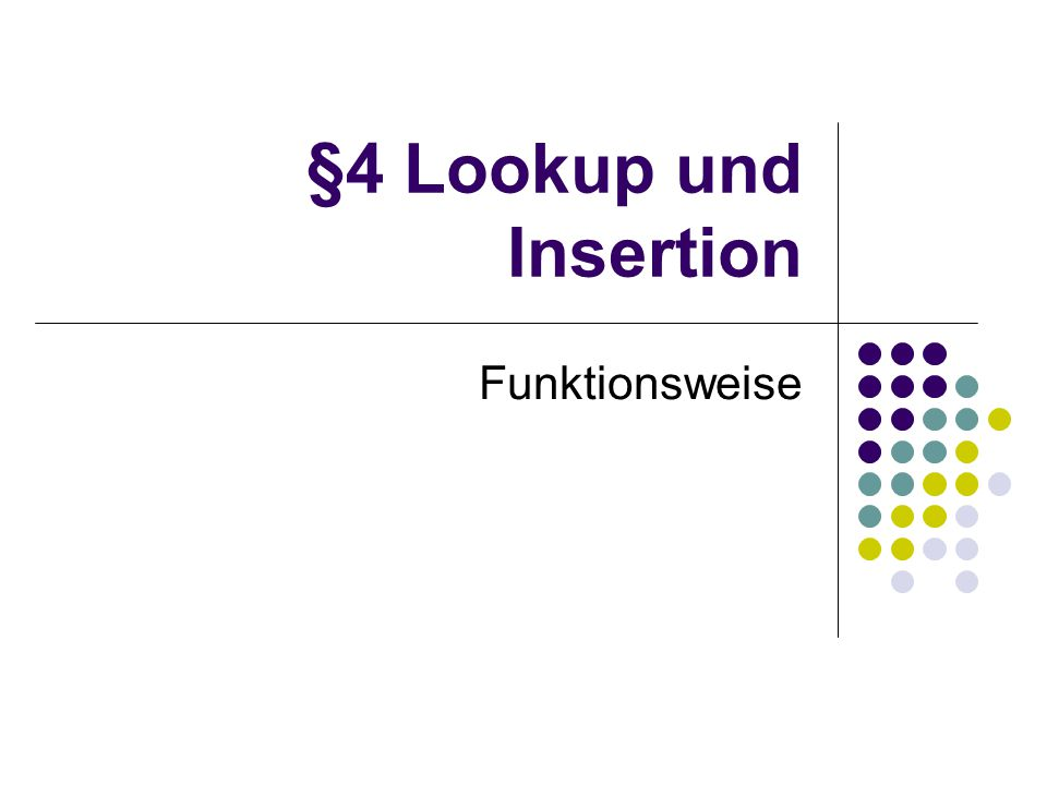 §4 Lookup und Insertion Funktionsweise