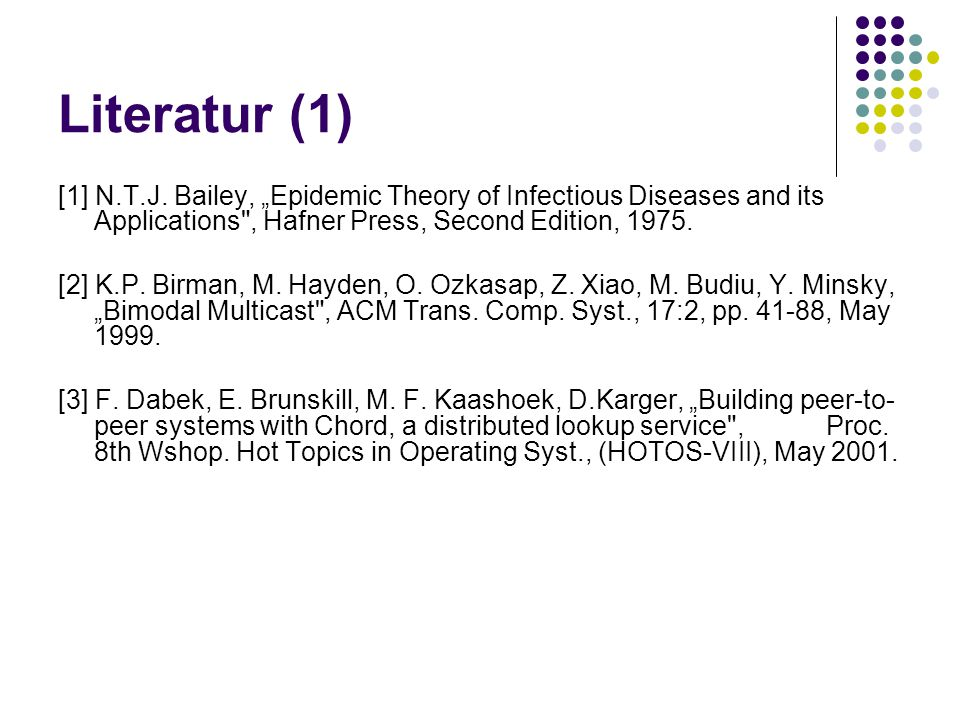 """Literatur (1) [1] N.T.J. Bailey, """"Epidemic Theory of Infectious Diseases and its Applications"""