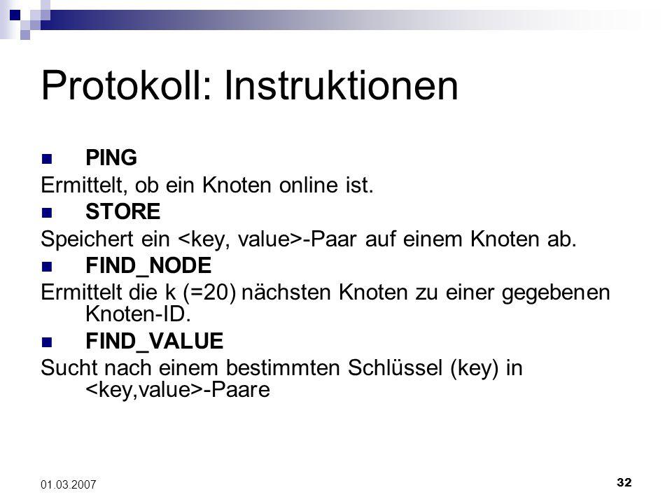32 01.03.2007 Protokoll: Instruktionen PING Ermittelt, ob ein Knoten online ist.