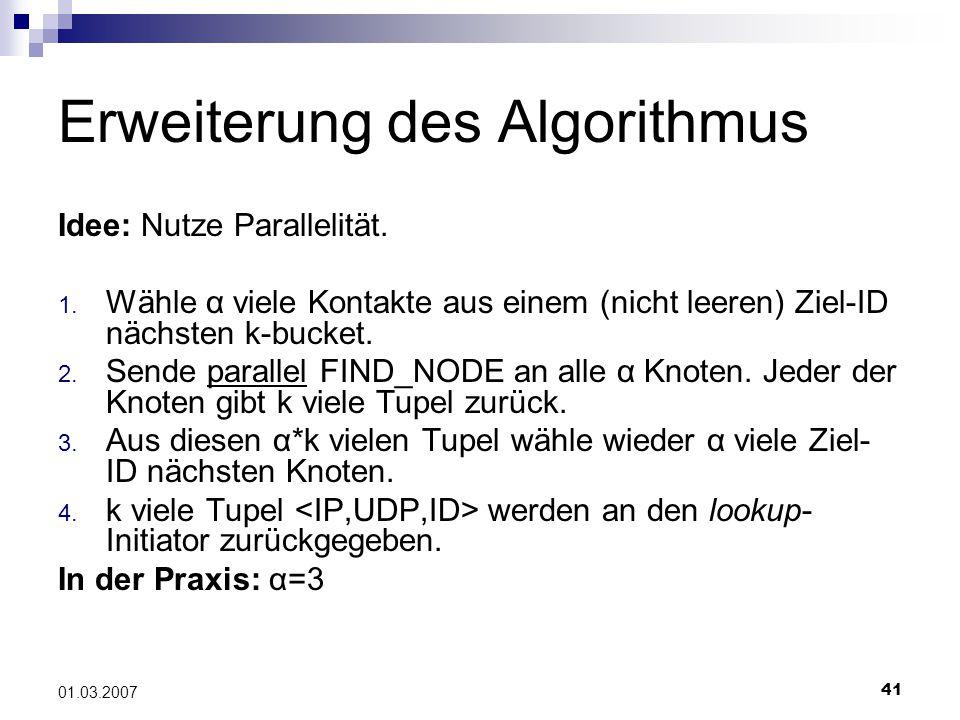 41 01.03.2007 Erweiterung des Algorithmus Idee: Nutze Parallelität.
