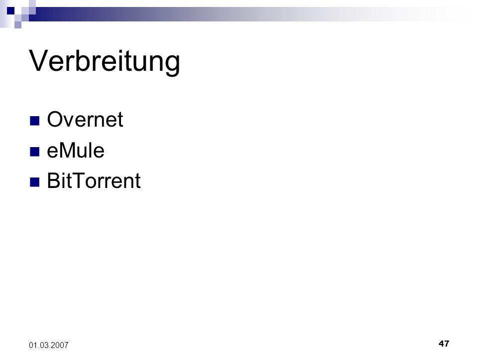 47 01.03.2007 Verbreitung Overnet eMule BitTorrent