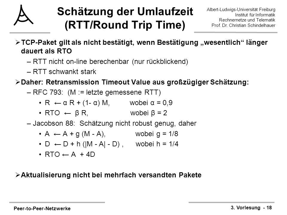 Peer-to-Peer-Netzwerke 3. Vorlesung - 18 Albert-Ludwigs-Universität Freiburg Institut für Informatik Rechnernetze und Telematik Prof. Dr. Christian Sc