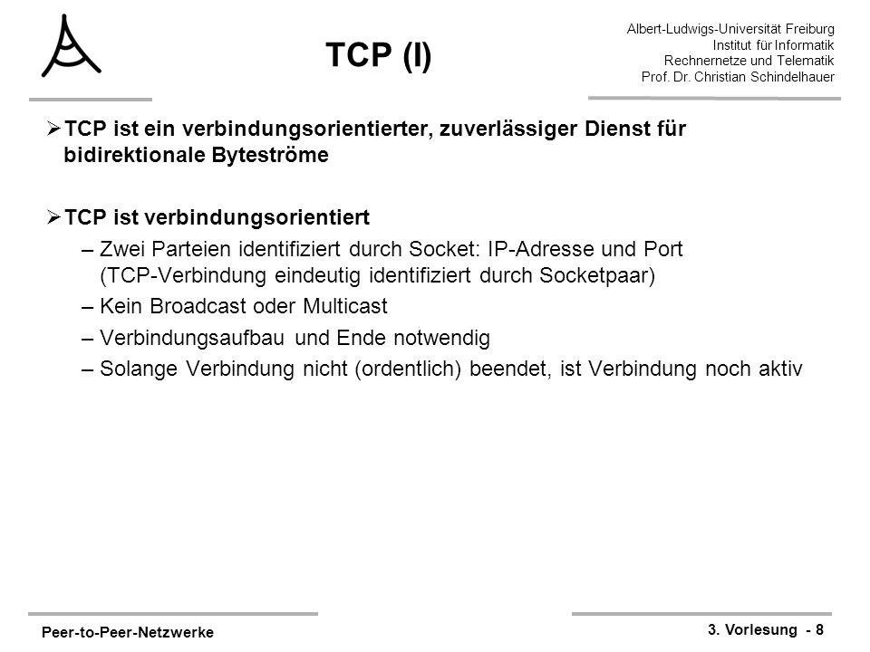 Peer-to-Peer-Netzwerke 3. Vorlesung - 8 Albert-Ludwigs-Universität Freiburg Institut für Informatik Rechnernetze und Telematik Prof. Dr. Christian Sch