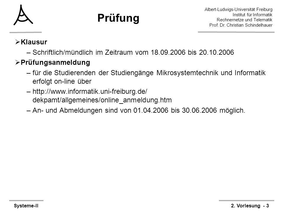 Albert-Ludwigs-Universität Freiburg Institut für Informatik Rechnernetze und Telematik Prof. Dr. Christian Schindelhauer Systeme-II2. Vorlesung - 3 Pr