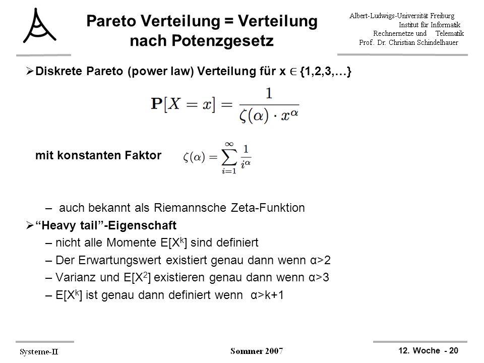 12. Woche - 20 Pareto Verteilung = Verteilung nach Potenzgesetz  Diskrete Pareto (power law) Verteilung für x ∈ {1,2,3,…} mit konstanten Faktor – auc