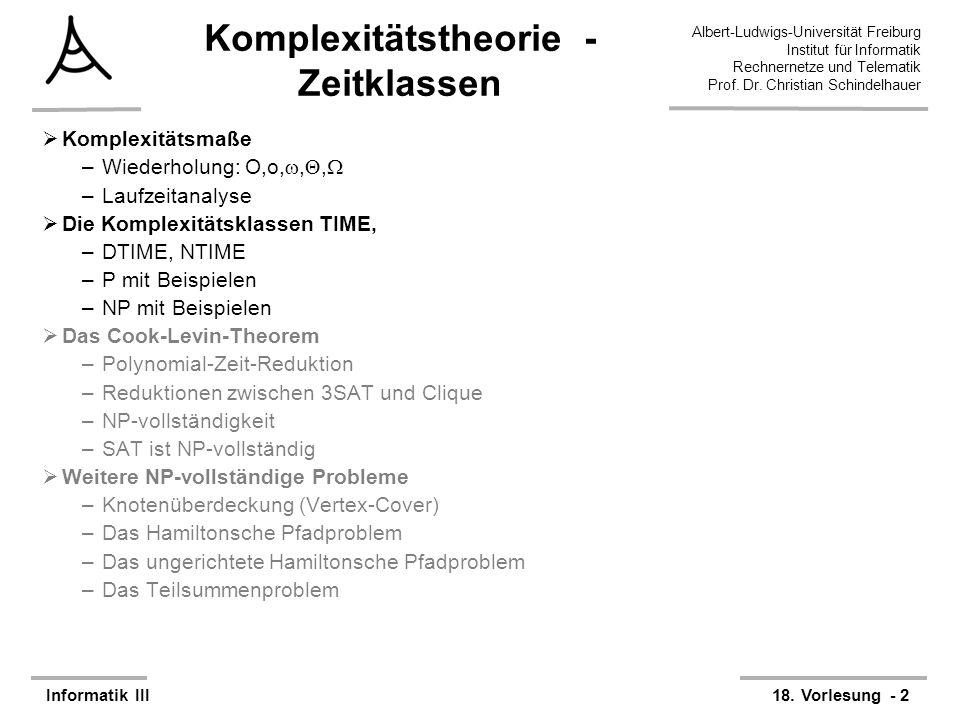 Albert-Ludwigs-Universität Freiburg Institut für Informatik Rechnernetze und Telematik Prof. Dr. Christian Schindelhauer Informatik III18. Vorlesung -