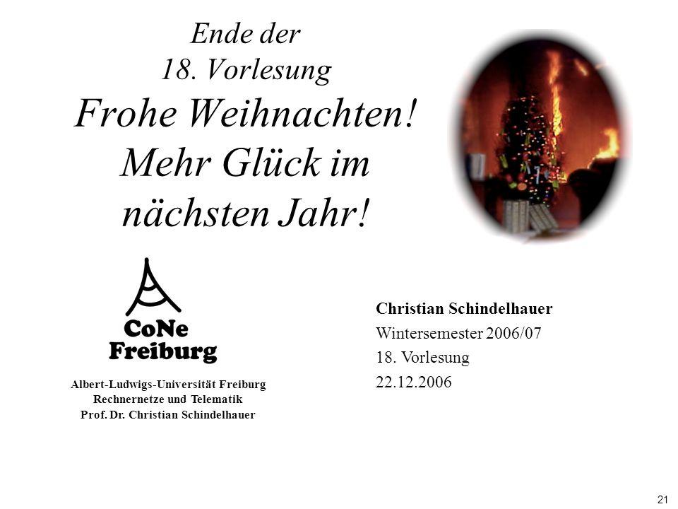 21 Albert-Ludwigs-Universität Freiburg Rechnernetze und Telematik Prof. Dr. Christian Schindelhauer Christian Schindelhauer Wintersemester 2006/07 18.