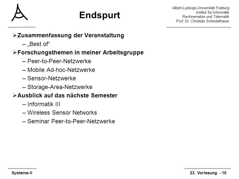 Albert-Ludwigs-Universität Freiburg Institut für Informatik Rechnernetze und Telematik Prof. Dr. Christian Schindelhauer Systeme-II23. Vorlesung - 15