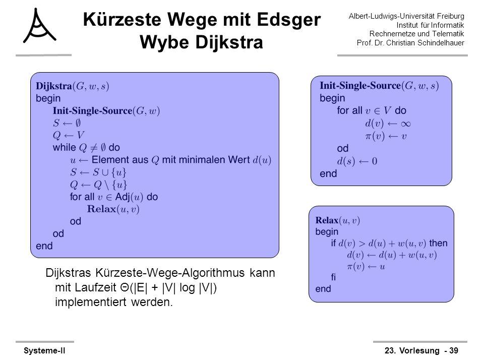 Albert-Ludwigs-Universität Freiburg Institut für Informatik Rechnernetze und Telematik Prof. Dr. Christian Schindelhauer Systeme-II23. Vorlesung - 39