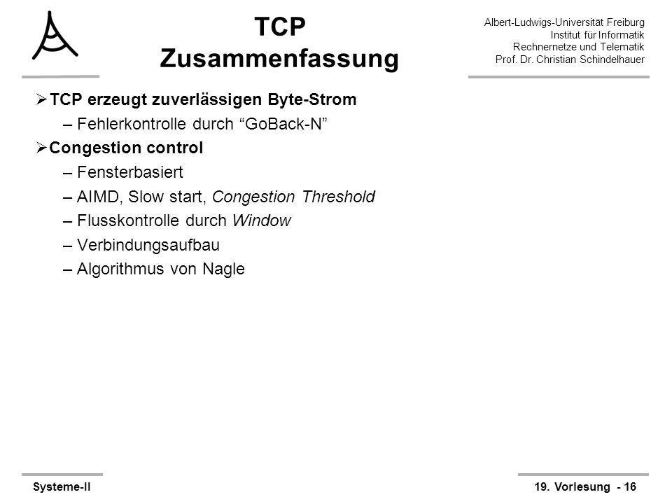 Albert-Ludwigs-Universität Freiburg Institut für Informatik Rechnernetze und Telematik Prof. Dr. Christian Schindelhauer Systeme-II19. Vorlesung - 16