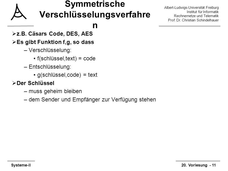 Albert-Ludwigs-Universität Freiburg Institut für Informatik Rechnernetze und Telematik Prof. Dr. Christian Schindelhauer Systeme-II20. Vorlesung - 11