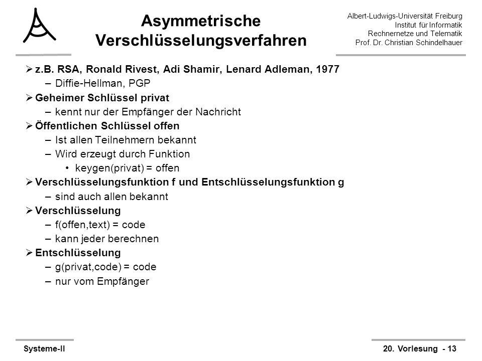 Albert-Ludwigs-Universität Freiburg Institut für Informatik Rechnernetze und Telematik Prof. Dr. Christian Schindelhauer Systeme-II20. Vorlesung - 13