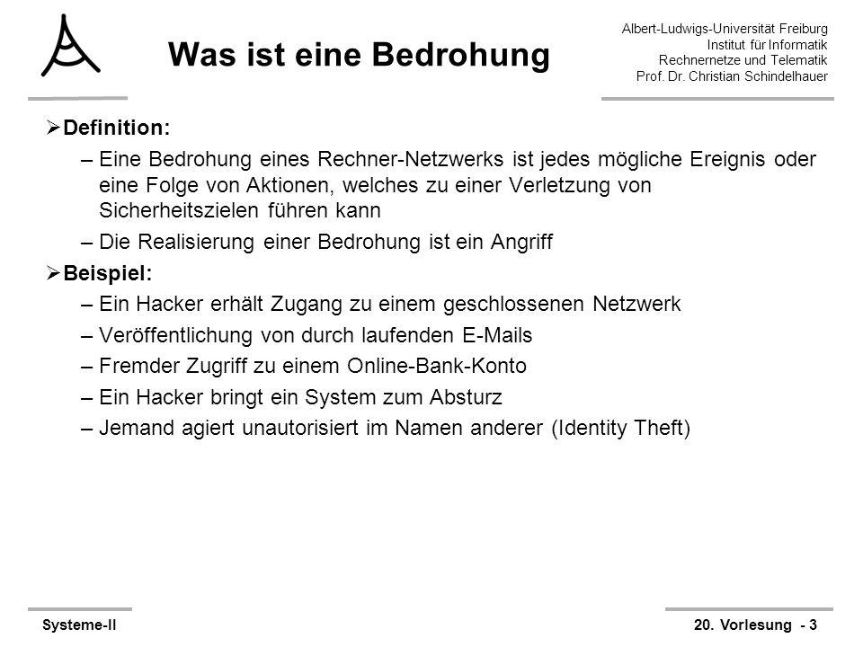 Albert-Ludwigs-Universität Freiburg Institut für Informatik Rechnernetze und Telematik Prof. Dr. Christian Schindelhauer Systeme-II20. Vorlesung - 3 W