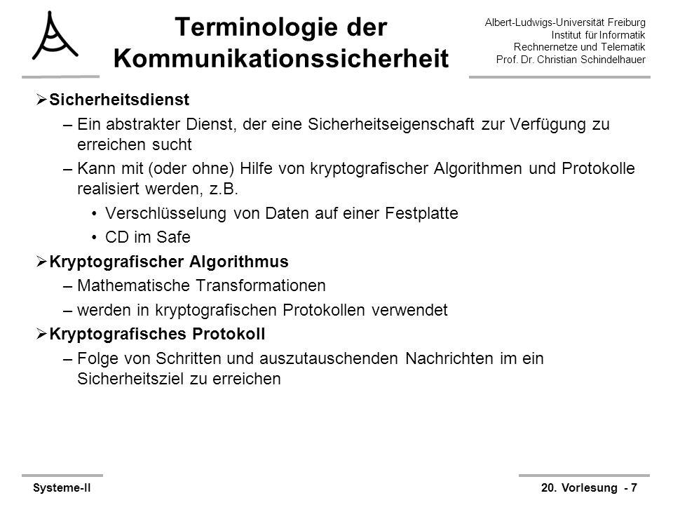 Albert-Ludwigs-Universität Freiburg Institut für Informatik Rechnernetze und Telematik Prof. Dr. Christian Schindelhauer Systeme-II20. Vorlesung - 7 T