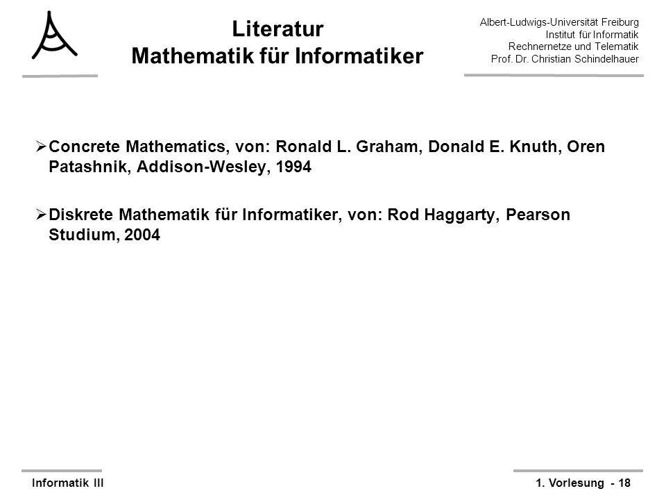 Albert-Ludwigs-Universität Freiburg Institut für Informatik Rechnernetze und Telematik Prof. Dr. Christian Schindelhauer Informatik III1. Vorlesung -