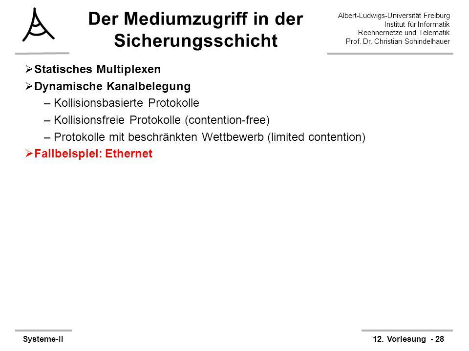 Albert-Ludwigs-Universität Freiburg Institut für Informatik Rechnernetze und Telematik Prof. Dr. Christian Schindelhauer Systeme-II12. Vorlesung - 28