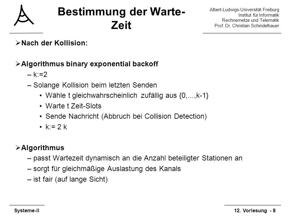 Albert-Ludwigs-Universität Freiburg Institut für Informatik Rechnernetze und Telematik Prof. Dr. Christian Schindelhauer Systeme-II12. Vorlesung - 8 B