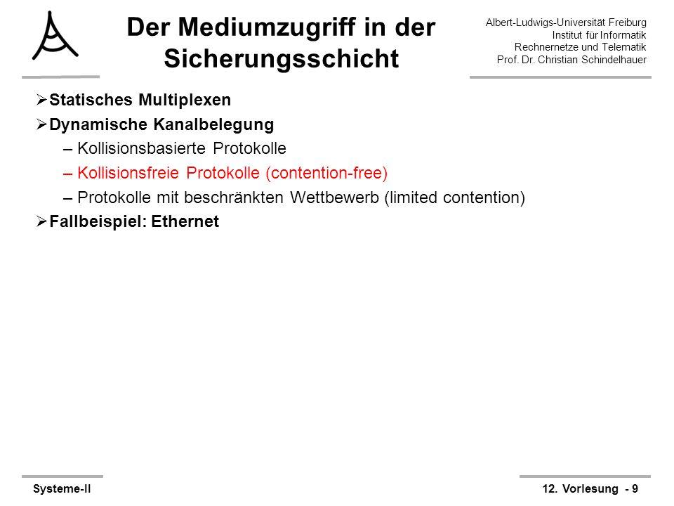 Albert-Ludwigs-Universität Freiburg Institut für Informatik Rechnernetze und Telematik Prof. Dr. Christian Schindelhauer Systeme-II12. Vorlesung - 9 D
